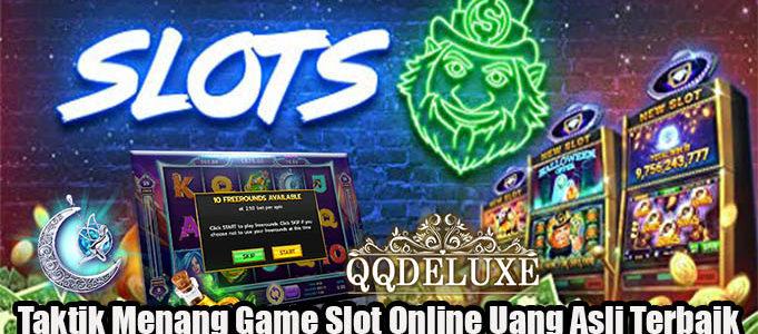 Taktik Menang Game Slot Online Uang Asli Terbaik
